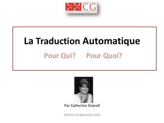 La Traduction Automatique Pour Qui? Pour Quoi? Par Catherine Granell Webinar 30 Novembre 2010