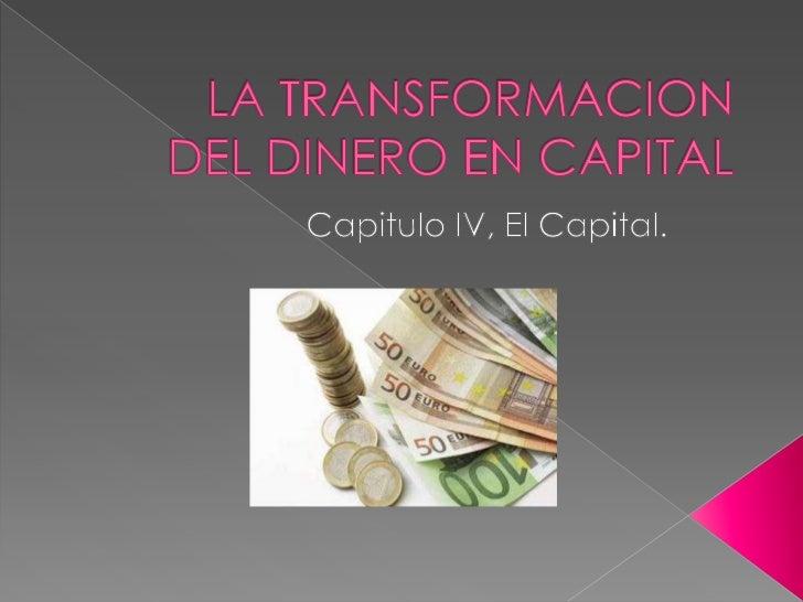Capítulo 4. La transformacion del dinero en capital. El Capital, Tomo 1