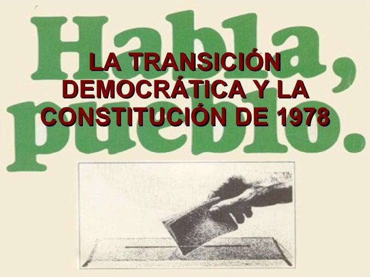 LA TRANSICIÓN DEMOCRÁTICA Y LA CONSTITUCIÓN DE 1978