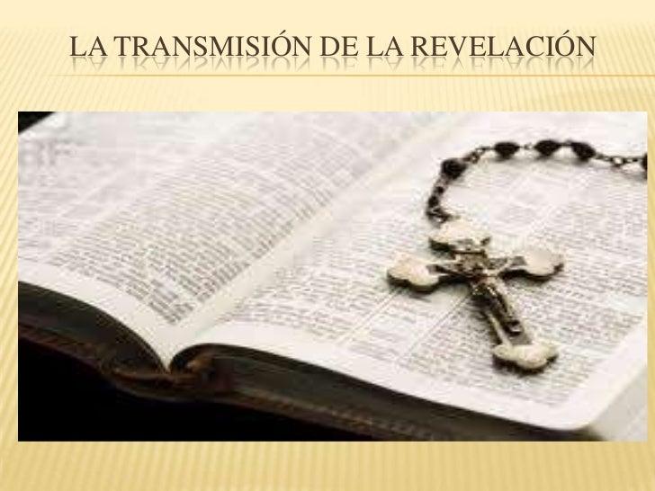 LA TRANSMISIÓN DE LA REVELACIÓN<br />