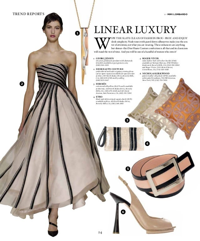 24 trend reports 1 4 5 2 3 3 by mimi lombardo LINEAR LUXURY W ipe the slate clean of fashion frou- frou and enjoy sleek si...