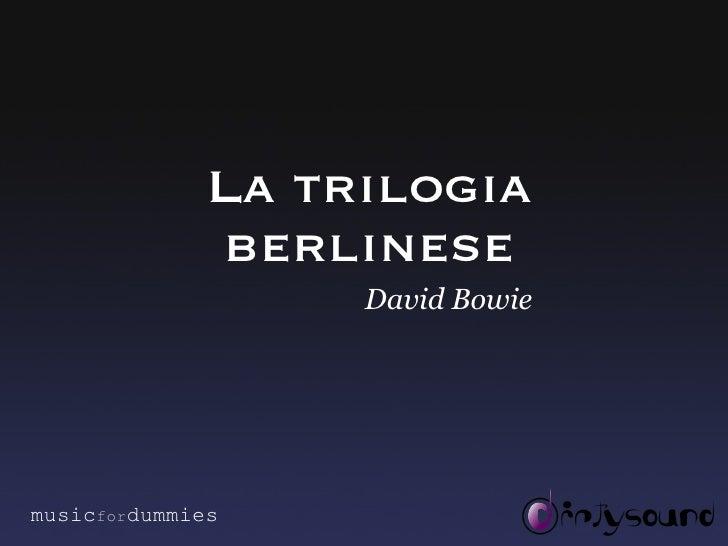 La trilogia berlinese David Bowie music for dummies