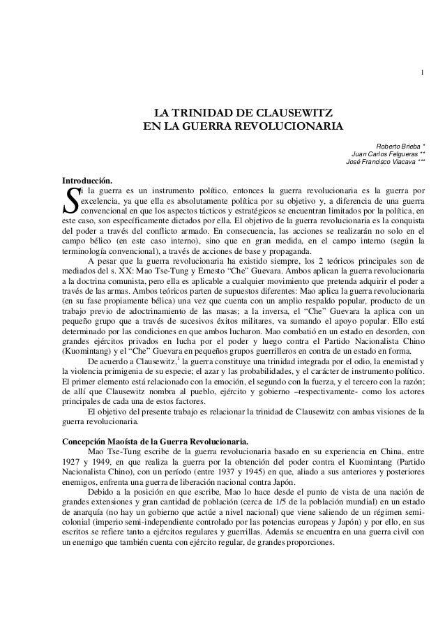1LA TRINIDAD DE CLAUSEWITZEN LA GUERRA REVOLUCIONARIARoberto Brieba *Juan Carlos Felgueras **José Francisco Viacava ***Int...