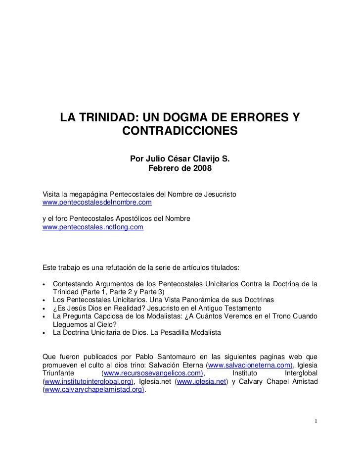 LA TRINIDAD: UN DOGMA DE ERRORES Y                CONTRADICCIONES                               Por Julio César Clavijo S....