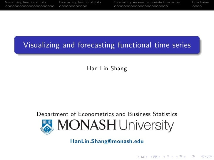 Visualizing functional data   Forecasting functional data   Forecasting seasonal univariate time series   Conclusion      ...