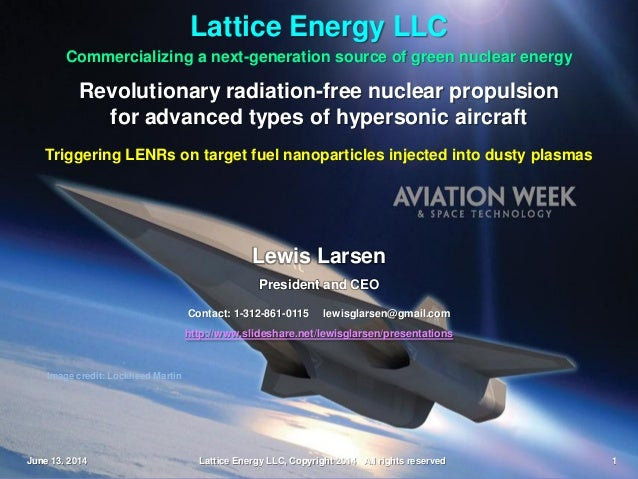 Lattice Energy LLC - Radiation-free Nuclear Propulsion for Advanced Hypersonic Aircraft - June 13 2014