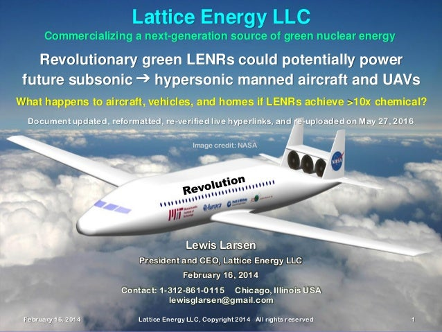 February 16, 2014 Lattice Energy LLC, Copyright 2014 All rights reserved 1 Commercializing a next-generation source of gre...