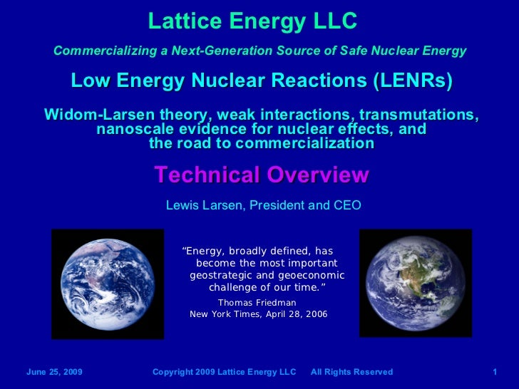Lattice Energy LLC       Commercializing a Next-Generation Source of Safe Nuclear Energy            Low Energy Nuclear Rea...