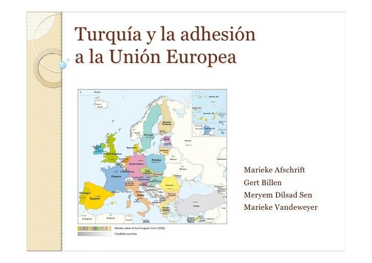 Turquía y la adhesión a la Unión Europea                        Marieke Afschrift                    Gert Billen          ...