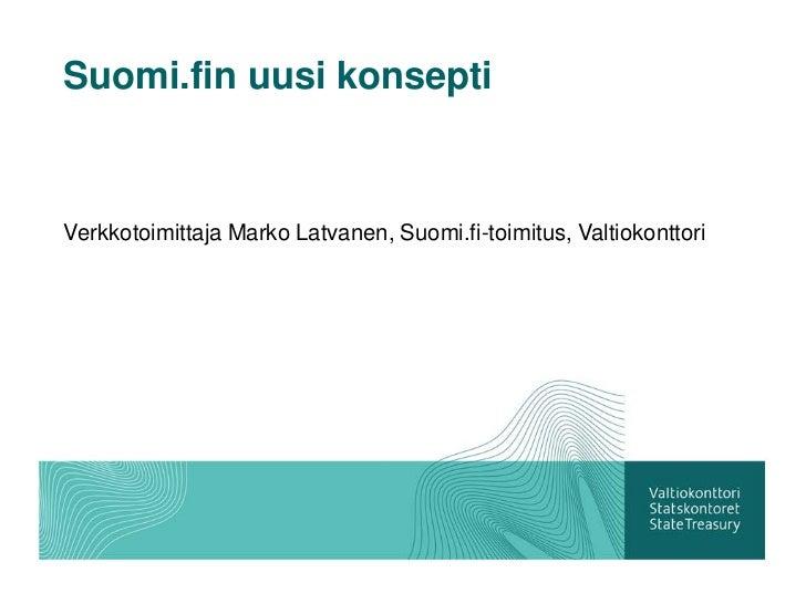 Marko Latvanen: Sähköinen kansalaisuus tietoyhteiskunnassa - Suomi.fin uuden konseptin esittely