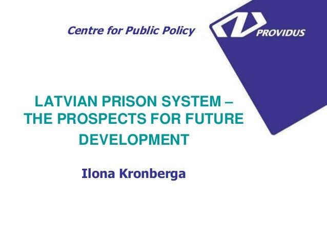 Latvian prison system - the prospects for future development