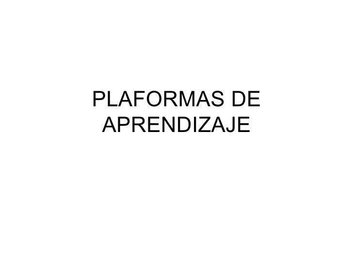 PLAFORMAS DE APRENDIZAJE