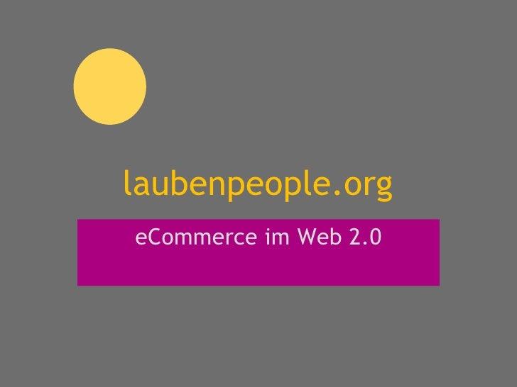 laubenpeople.org eCommerce im Web 2.0