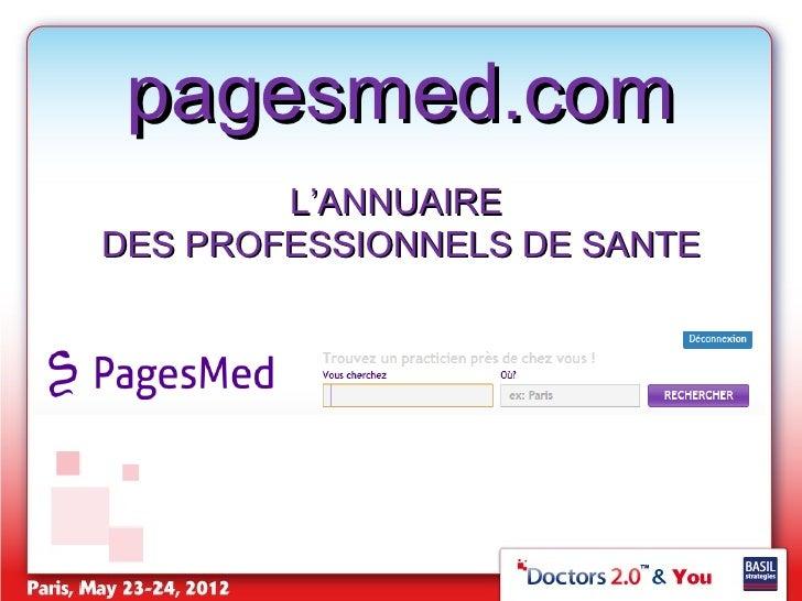 pagesmed.com        L'ANNUAIREDES PROFESSIONNELS DE SANTE