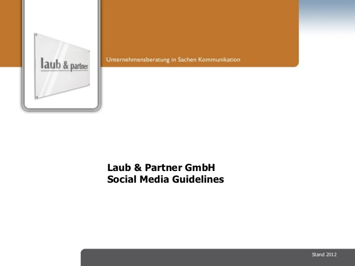 Laub & Partner GmbHSocial Media Guidelines                          Stand 2012