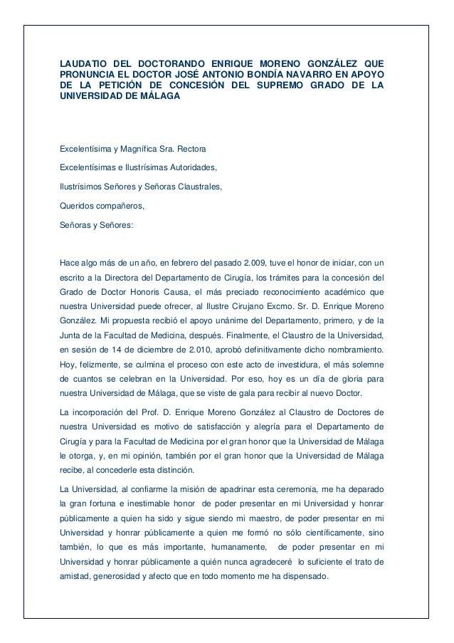 LAUDATIO DEL DOCTORANDO ENRIQUE MORENO GONZÁLEZ QUE PRONUNCIA EL DOCTOR JOSÉ ANTONIO BONDÍA NAVARRO EN APOYO DE LA PETICIÓ...