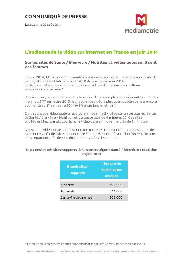 COMMUNIQUÉ DE PRESSE L'audience de la vidéo sur internet en France en juin 2014 Sur les sites de Santé / Bien-être / Nutri...