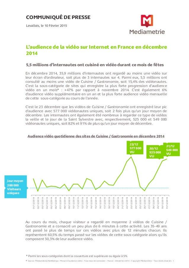 COMMUNIQUÉ DE PRESSE L'audience de la vidéo sur Internet en France en décembre 2014 5,5 millions d'internautes ont cuisiné...
