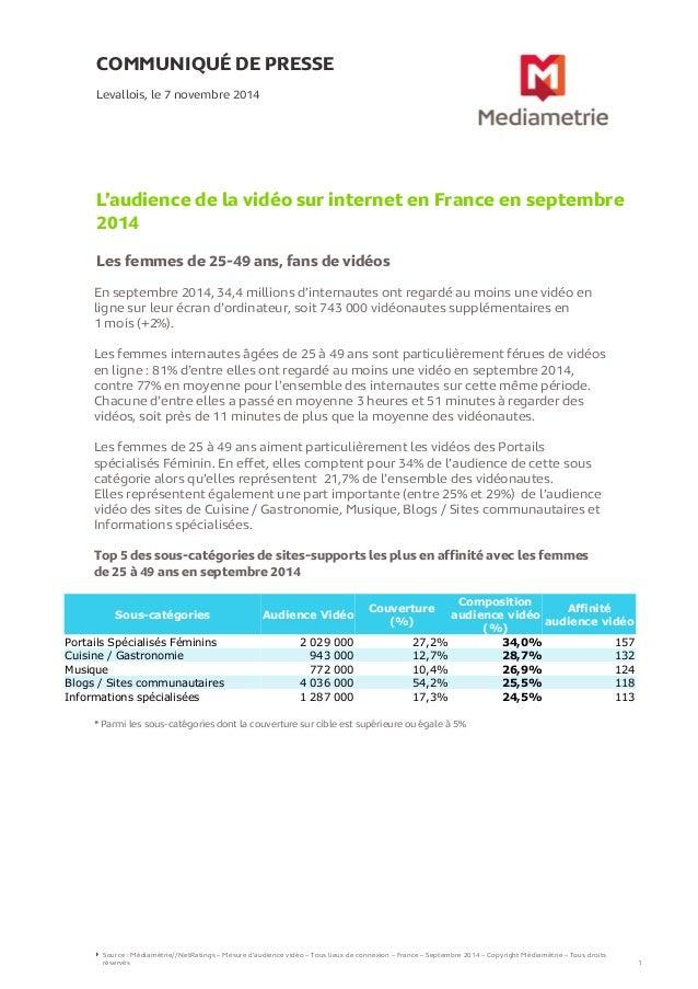 COMMUNIQUÉ DE PRESSE L'audience de la vidéo sur internet en France en septembre 2014 Les femmes de 25-49 ans, fans de vidé...