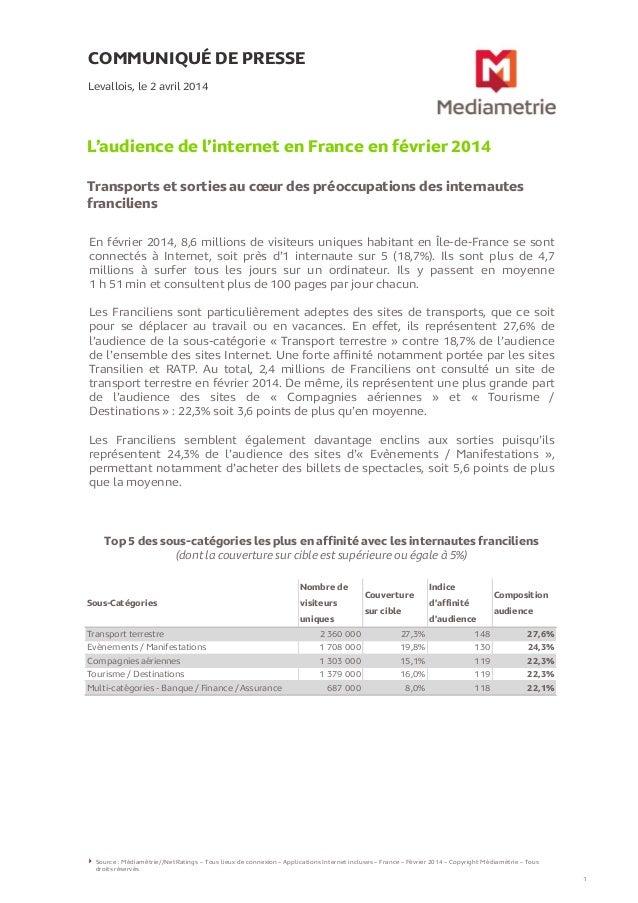 COMMUNIQUÉ DE PRESSE L'audience de l'internet en France en février 2014 Transports et sorties au cœur des préoccupations d...