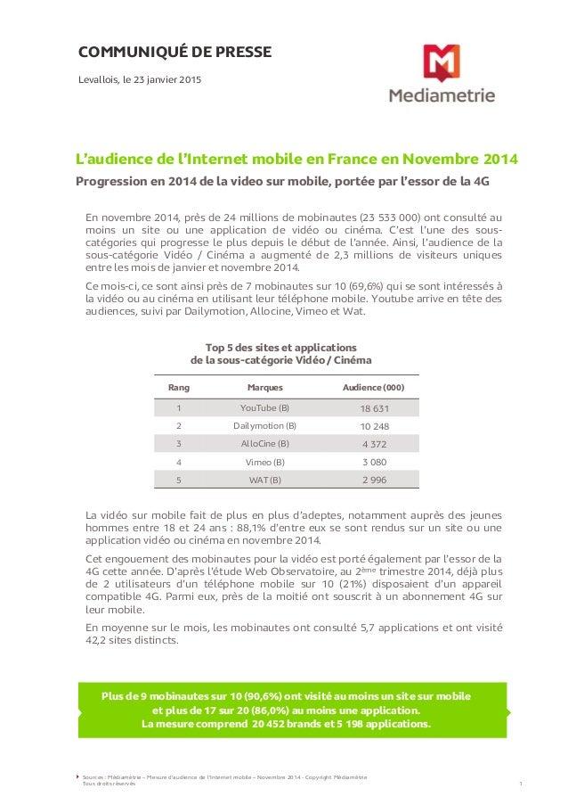 COMMUNIQUÉ DE PRESSE L'audience de l'Internet mobile en France en Novembre 2014 Progression en 2014 de la video sur mobile...
