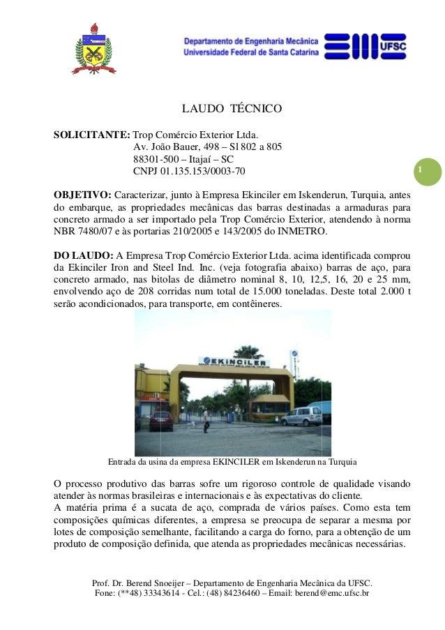 LAUDO TÉCNICOSOLICITANTE: Trop Comércio Exterior Ltda.             Av. João Bauer, 498 – Sl 802 a 805             88301--5...