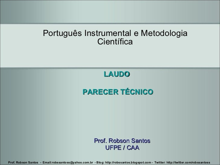 Prof. Robson Santos UFPE / CAA Português Instrumental e Metodologia Científica Prof. Robson Santos  -  Email:robssantoss@y...