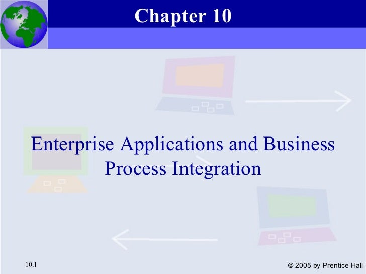 Enterprise Applications and Business Process Integration Chapter 10