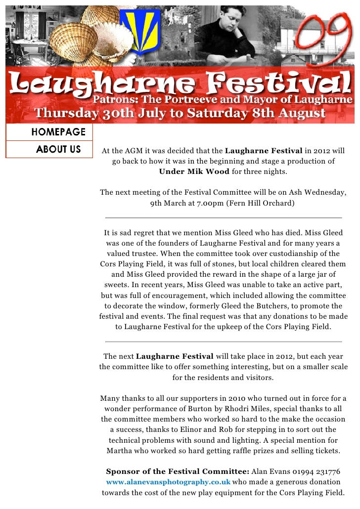At the AGM it was decided that the Laugharne Festival in 2012 will   go back to how it was in the beginning and stage a pr...