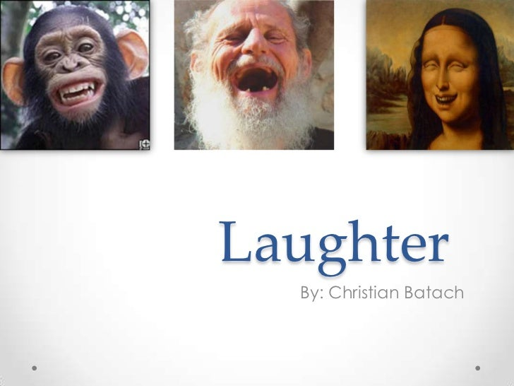 Laughter <br />By: Christian Batach<br />