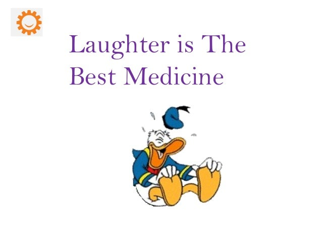 laughter is the best medicine conclusion Feeling rundown try laughing more some researchers think laughter just might be the best medicine, helping you feel better and putting that spring back in your step.