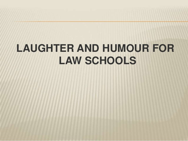 Laughter and Humour for Law Schools