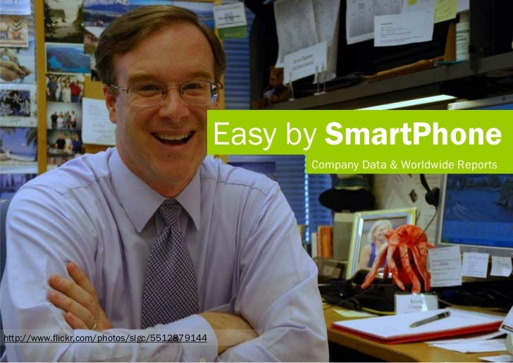 Easy by SmartPhone                                                     Company Data & Worldwide Reportshttp://www.flickr.c...