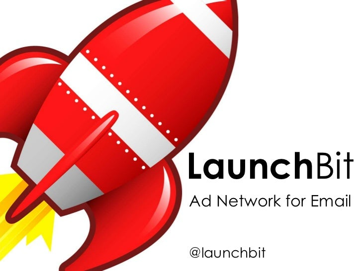 LaunchBit<br />Ad Network for Email<br />@launchbit<br />