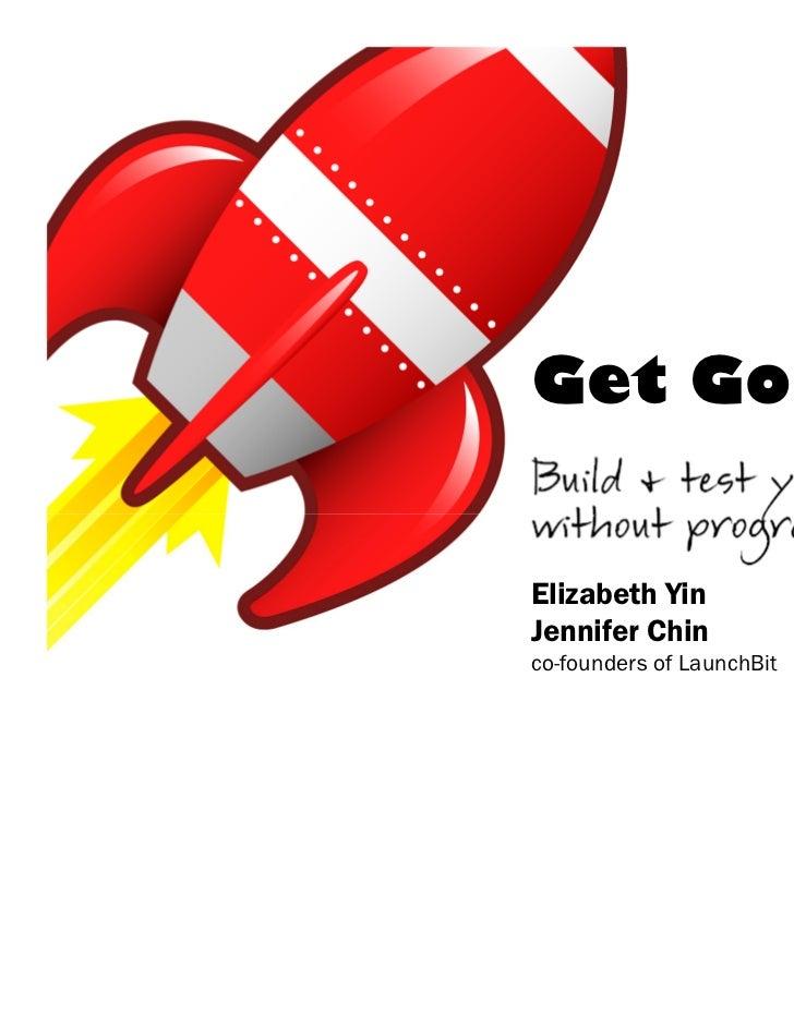 Get Going!Elizabeth YinJennifer Chinco-founders of LaunchBit