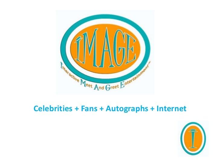 Celebrities + Fans + Autographs + Internet