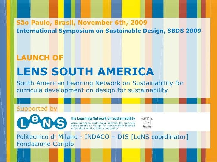 <ul><li>São Paulo, Brasil,  November 6th,  2009 </li></ul><ul><li>International Symposium on Sustainable Design, SBDS 2009...