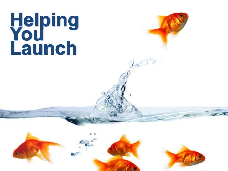 Helping You Launch<br />