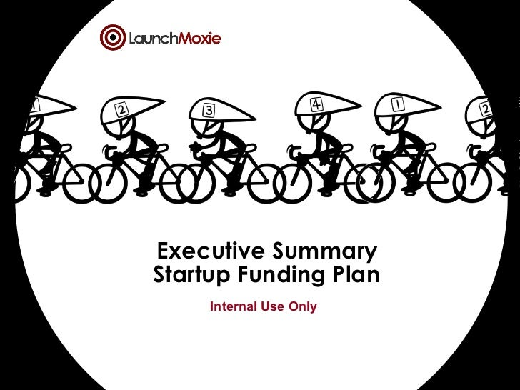Executive Summary Startup Funding Plan Internal Use Only
