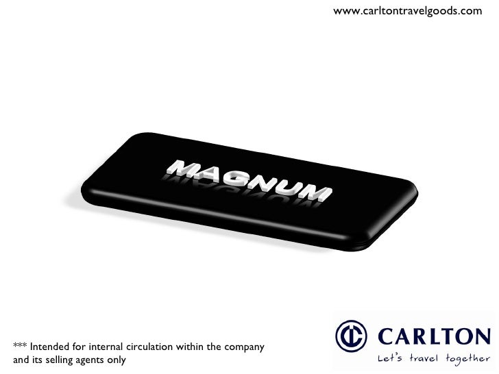 *** Intended for internal circulation within the company and its selling agents only www.carltontravelgoods.com