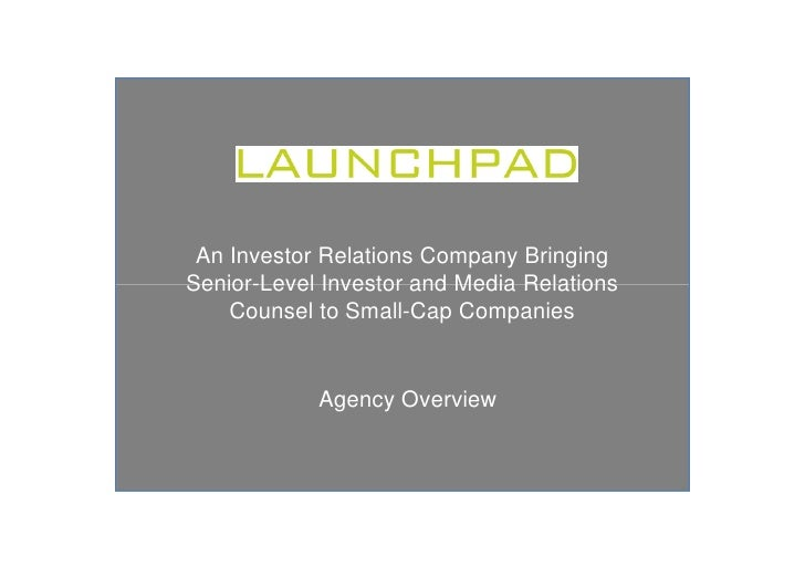An Investor Relations Company Bringing Senior-Level Investor and Media Relations     Counsel to Small-Cap Companies       ...