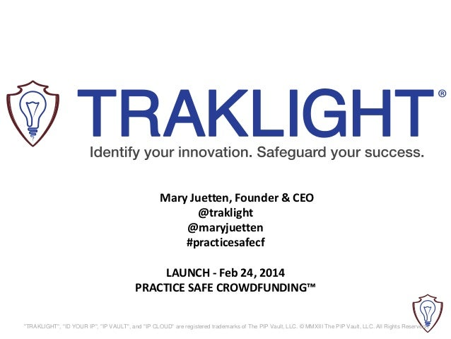 """Mary Juetten, Founder & CEO @traklight @maryjuetten #practicesafecf LAUNCH - Feb 24, 2014 PRACTICE SAFE CROWDFUNDING™ """"TRA..."""