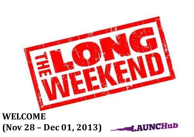 WELCOME (Nov 28 – Dec 01, 2013)