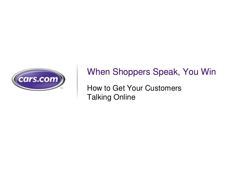 When Shoppers Speak, You WinHow to Get Your CustomersTalking Online                            1
