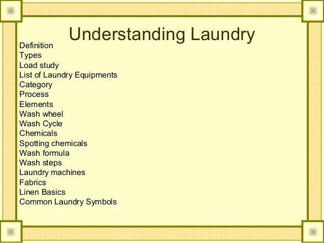 Definition             Understanding LaundryTypesLoad studyList of Laundry EquipmentsCategoryProcessElementsWash wheelWash...