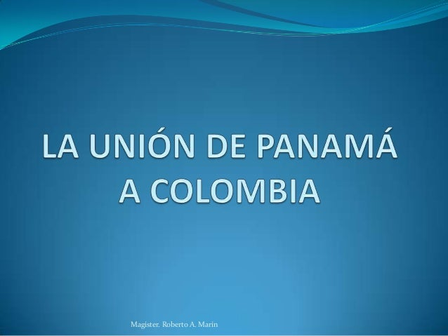 La union de_panama_a_colombia