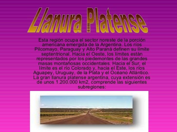 Esta región ocupa el sector noreste de la porción americana emergida de la Argentina. Los ríos Pilcomayo, Paraguay y Alto ...