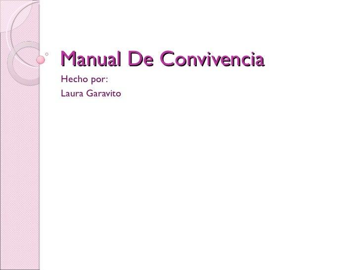 Manual De Convivencia Hecho por: Laura Garavito