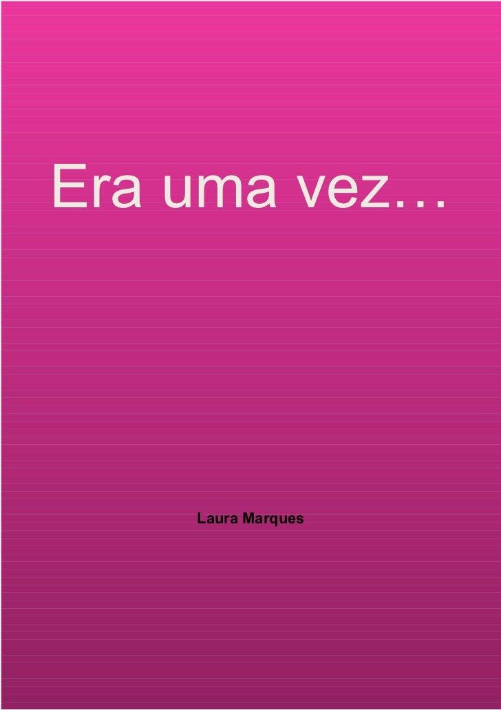 Era uma vez…    Laura Marques