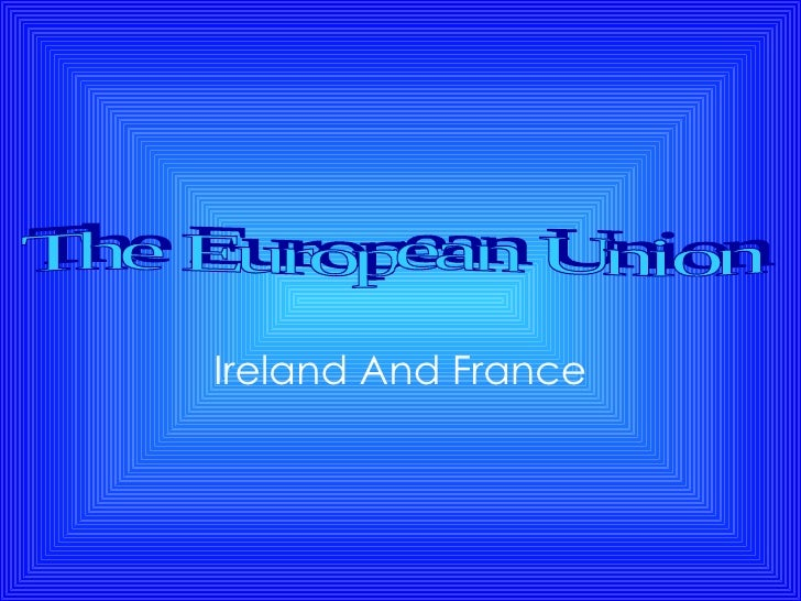 Ireland And France The European Union